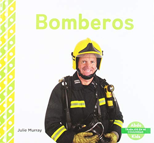 Bomberos (Firefighters) (Library Binding): Julie Murray