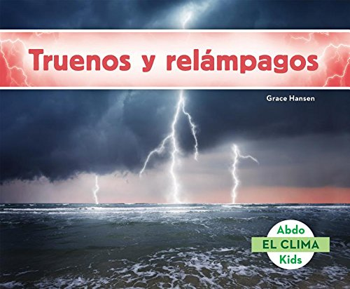 Truenos y Relampagos (Thunder and Lightning) (Library Binding): Grace Hansen