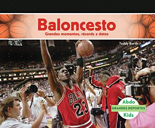 9781680807325: Baloncesto: Grandes Momentos, Records y Datos (Basketball: Great Moments, Records, and Facts) (Grandes Deportes /Great Sports)
