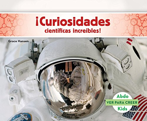 9781680807714: Curiosidades Cientificas Increibles! (Science Facts to Surprise You! ) (Ver Para Creer /Seeing Is Believing)