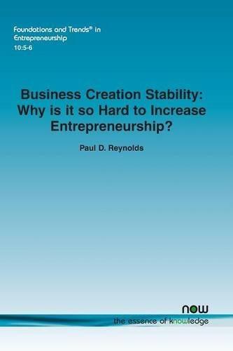 Business Creation Stability: Why is it so hard to increase entrepreneurship? (Foundations and ...
