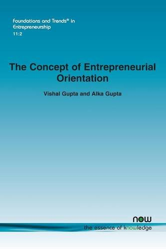 The Concept of Entrepreneurial Orientation (Foundations and: Vishal Gupta; Alka