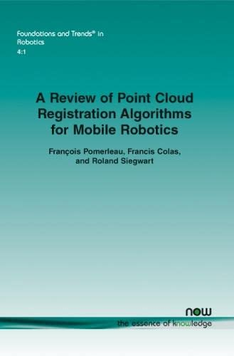 9781680830248: A Review of Point Cloud Registration Algorithms for Mobile Robotics (Foundations and Trends in Robotics)