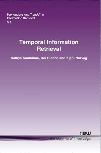 Temporal Information Retrieval (Foundations and Trends(r) in Information Retrieval): Nattiya ...