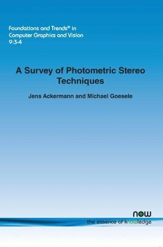 9781680830781: A Survey of Photometric Stereo Techniques (Foundations and Trends(r) in Computer Graphics and Vision)