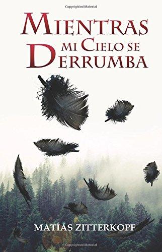 9781680860382: Mientras mi cielo se derrumba (Spanish Edition)
