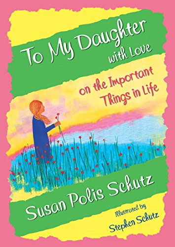 9781680880700: To My Daughter with Love on the Important Things in Life