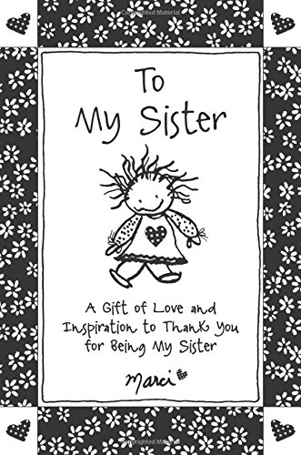 9781680881653: To My Sister: A Gift of Love and Inspiration to Thank You for Being My Sister