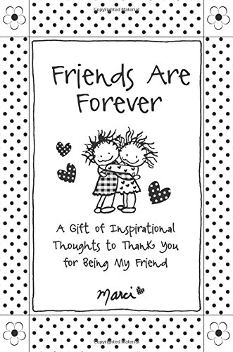 9781680881820: Friends Are Forever: A Gift of Inspirational Thoughts to Thank You for Being My Friend