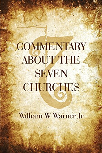 9781680909586: Commentary About the Seven Churches