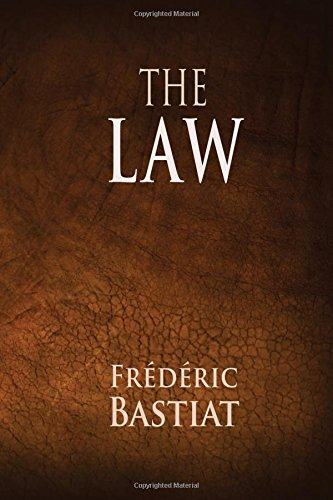 The Law: Bastiat, Frederic