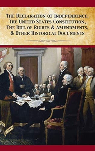 The Declaration of Independence, United States Constitution, Bill of Rights Amendments