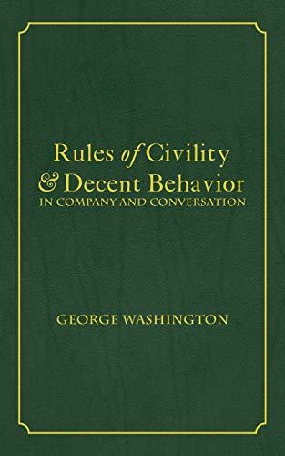 Rules of Civility & Decent Behavior In: Washington, George