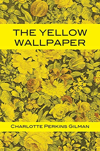 9781680920703: The Yellow Wallpaper