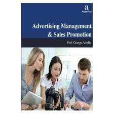 ADVERTISING MANAGEMENT & SALES PROMOTION: PROF. GEORGE AINSLIE