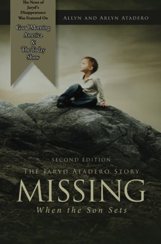 9781680974560: Missing: When the Son Sets: The Jaryd Atadero Story, Second Edition