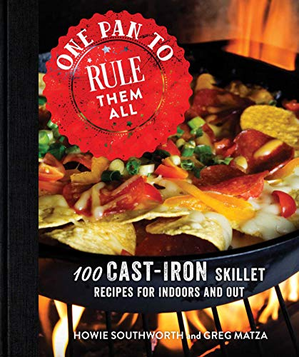 9781680991307: One Pan to Rule Them All: 100 Cast-Iron Skillet Recipes for Indoors and Out