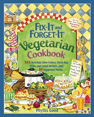 9781680991932: Fix-It and Forget-It Vegetarian Cookbook: 565 Delicious Slow-Cooker, Stove-Top, Oven, and Salad Recipes, Plus 50 Suggested Menus