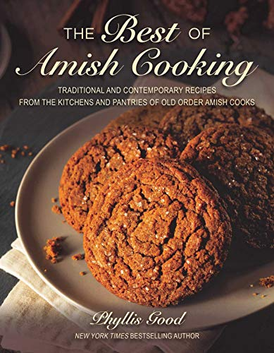 9781680992144: The Best of Amish Cooking: Traditional and Contemporary Recipes from the Kitchens and Pantries of Old Order Amish Cooks