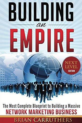 9781681020501: Building an Empire:The Most Complete Blueprint to Building a Massive Network Marketing Business