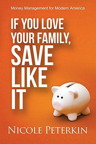 If You Love Your Family, Save Like: Peterkin, Nicole