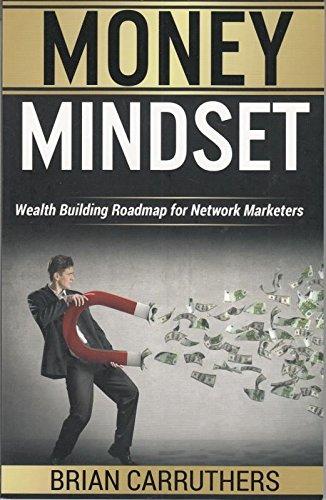 9781681021485: Money Mindset: Wealth Building Roadmap for Network Marketers