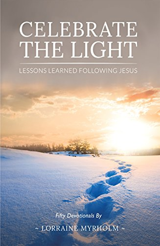9781681021638: Celebrate the Light: Lessons Learned Following Jesus