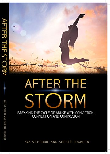 9781681022932: After The Storm: Breaking the Cycle of Abuse with Conviction, Connection and Compassion