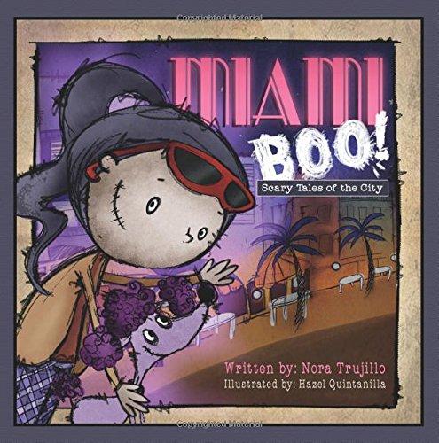 Miami Boo: Scary Tales Of The City: Trujillo, Nora