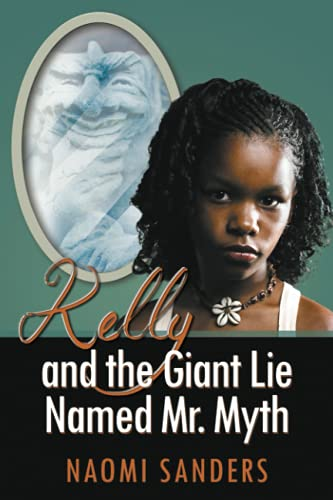9781681110929: Kelly and the Giant Lie Named Mr. Myth