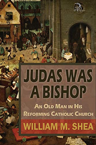 9781681142111: Judas Was a Bishop: An Old Man in His Reforming Catholic Church