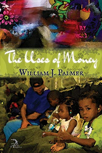 The Uses of Money: Palmer, William J