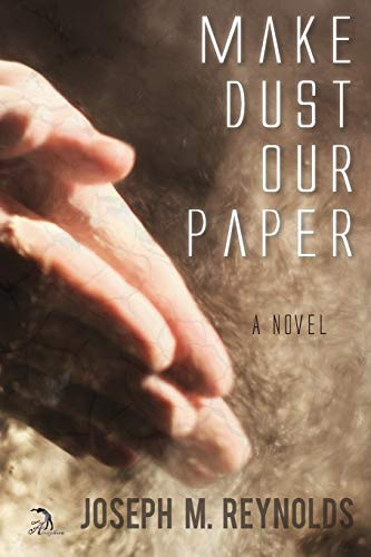Make Dust Our Paper: A Novel