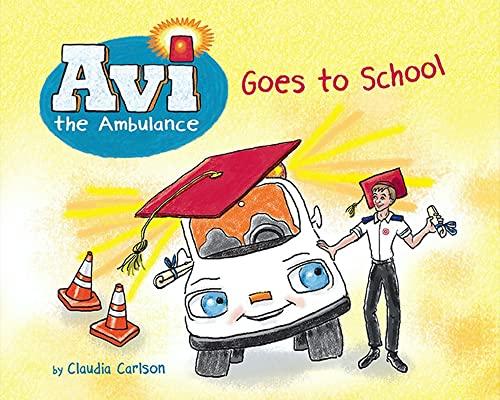 9781681155036: Avi the Ambulance Goes to School