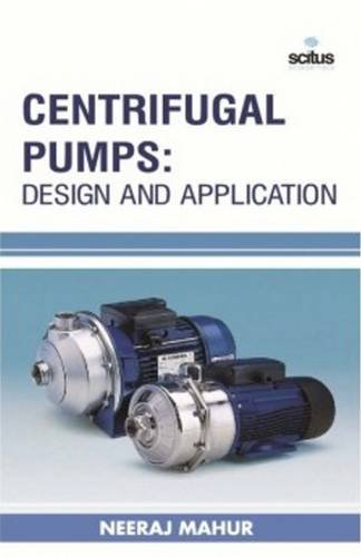 9781681173412: Centrifugal Pumps: Design and Application