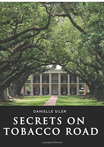 Secrets on Tobacco Road: Danielle Siler