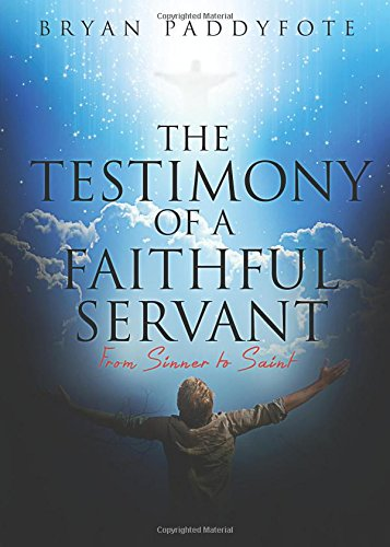 9781681187402: The Testimony of a Faithful Servant: From Sinner to Saint