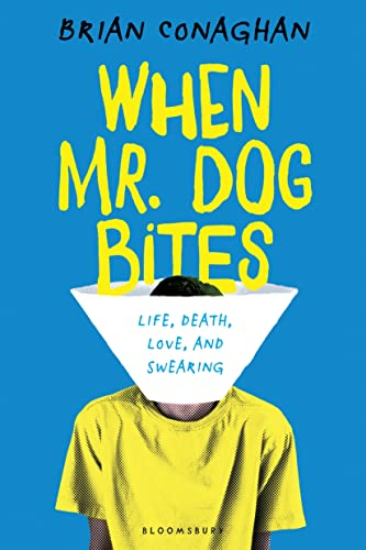 When Mr. Dog Bites: Conaghan, Brian