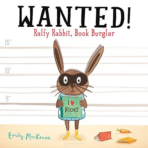 Wanted! Ralfy Rabbit, Book Burglar: Emily MacKenzie