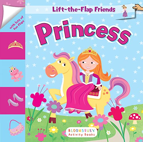 Lift-the-Flap Friends: Princess: Bloomsbury Publishing PLC