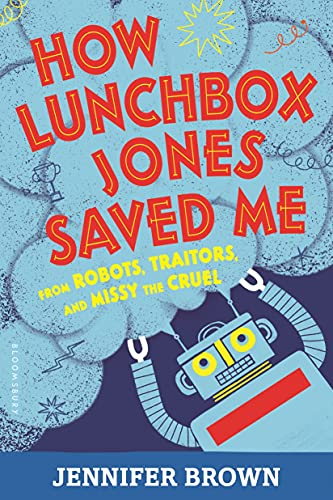 9781681194417: How Lunchbox Jones Saved Me from Robots, Traitors, and Missy the Cruel