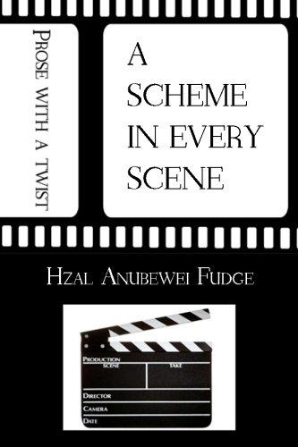 A Scheme In Every Scene: Prose With A Twist: Mr. Hzal Anubewei Fudge