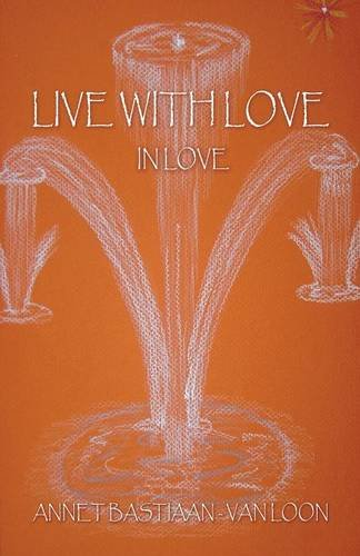 9781681229232: Live with Love: In Love