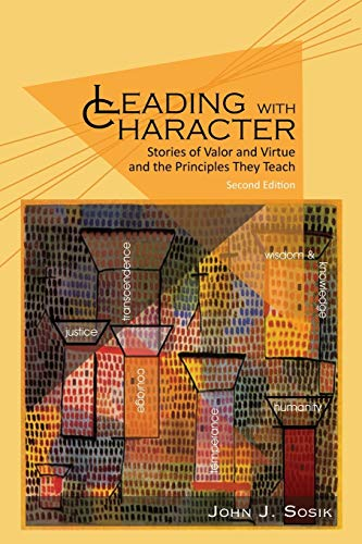 9781681230139: Leading with Character - 2nd Edition: Stories of Valor and Virtue and the Principles They Teach