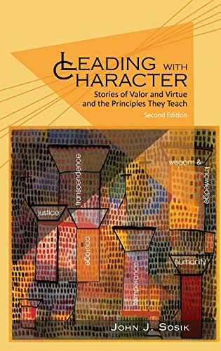 9781681230146: Leading with Character: Stories of Valor and Virtue and the Principles They Teach (2nd edition) (HC)