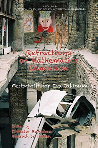 9781681230290: Refractions of Mathematics Education: Festschrift for Eva Jablonka (Cognition, Equity & Society: International Perspectives)