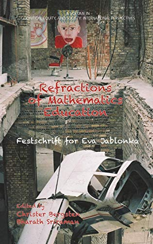 9781681230306: Refractions of Mathematics Education: Festschrift for Eva Jablonka (HC) (Cognition, Equity & Society: International Perspectives)