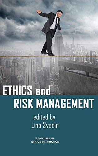 Ethics and Risk Management (HC) (Ethics in Practice): Information Age Publishing