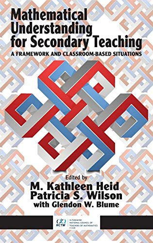 9781681231143: Mathematical Understanding for Secondary Teaching: A Framework and Classroom-Based Situations (HC)