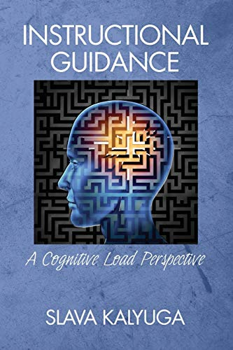 Instructional Guidance: A Cognitive Load Perspective